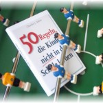 50 regeln, die kinder nicht in der schule lernen